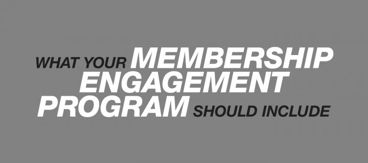 Creating a Sticky Membership Engagement Program