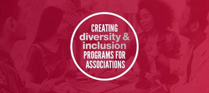 Best Practices for Diversity & Inclusion for Associations