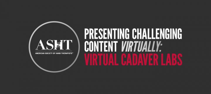 ASHT Presents content virtually with virtual cadaver labs
