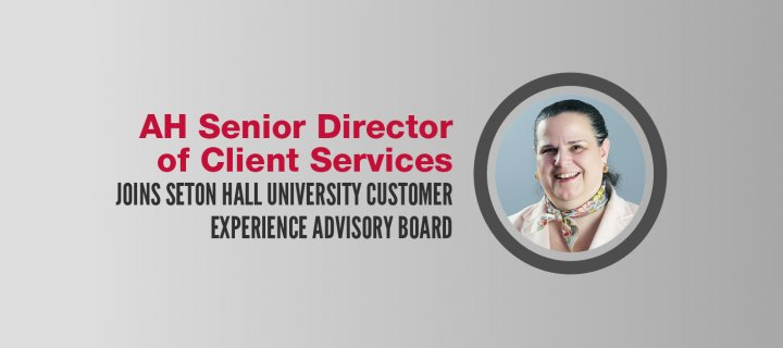 AH Senior Director of Client Service Joins Seton Hall University Customer Experience  Advisory Board