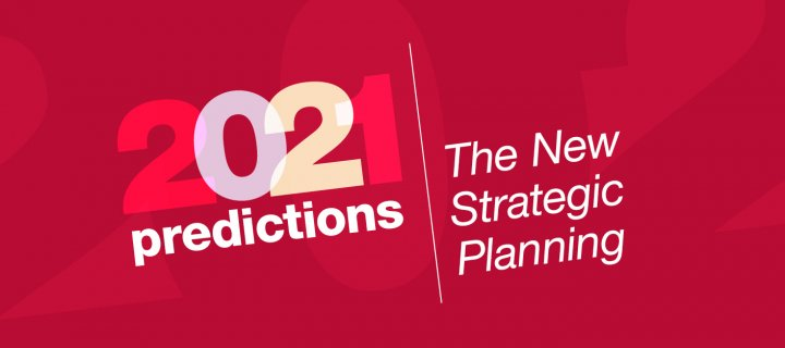 2021 predictions follow-up: the new strategic planning