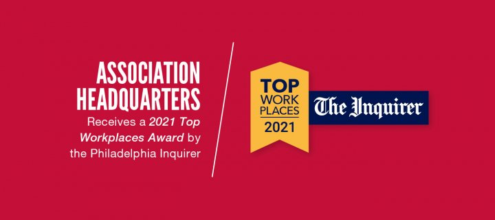 Association Headquarters earns 2021 Top Workplaces Award from Philadelphia Inquirer