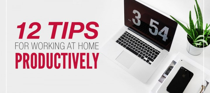 12 Tips for Working at Home, Productively